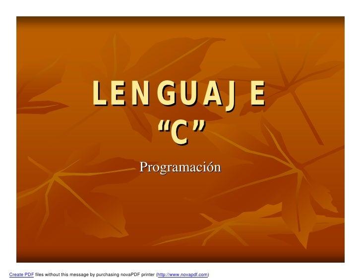 """LENGUAJE                                        """"C""""                                                           Programación..."""