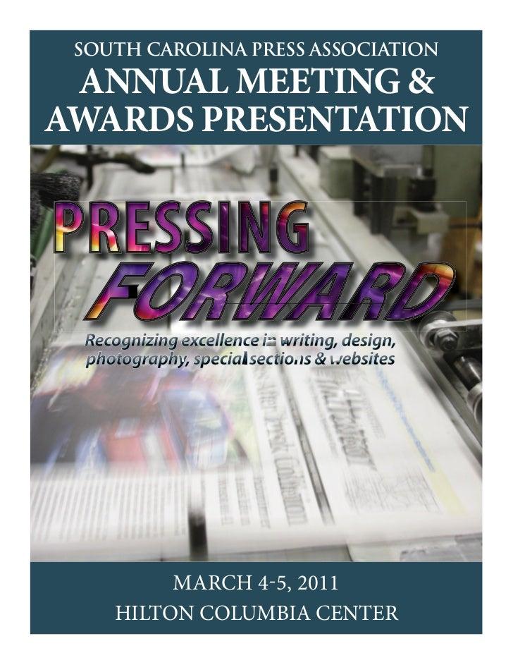 SOUTH CAROLINA PRESS ASSOCIATION ANNUAL MEETING &AWARDS PRESENTATION         MARCH 4-5, 2011    HILTON COLUMBIA CENTER