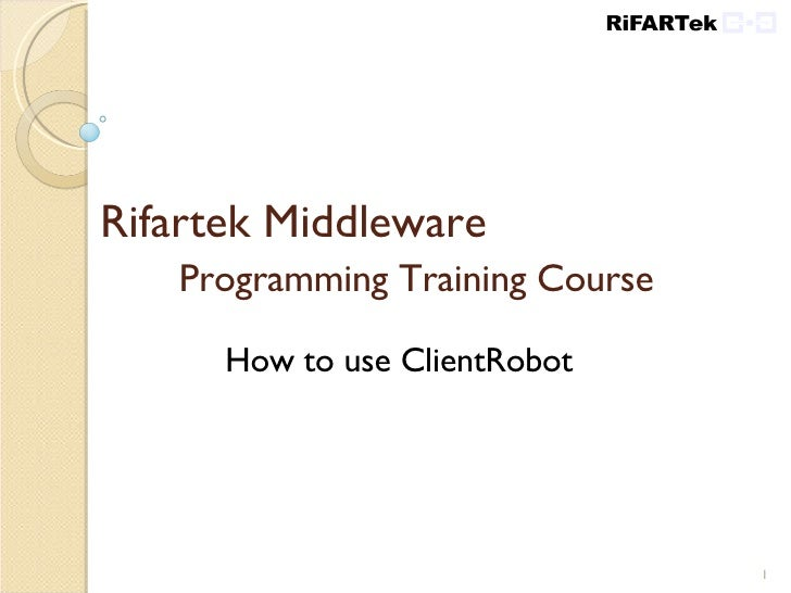 Rifartek Middleware  Programming Training Course How to use ClientRobot