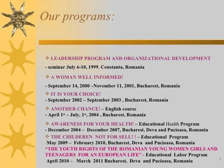 Our programs:  <ul><li>LEADERSHIP PROGRAM AND ORGANIZATIONAL DEVELOPMENT </li></ul><ul><li>- seminar July 6-10, 1999 ,  Co...