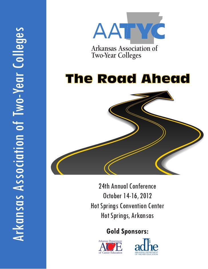 Arkansas Association of Two-Year Colleges                                            The Road Ahead                       ...