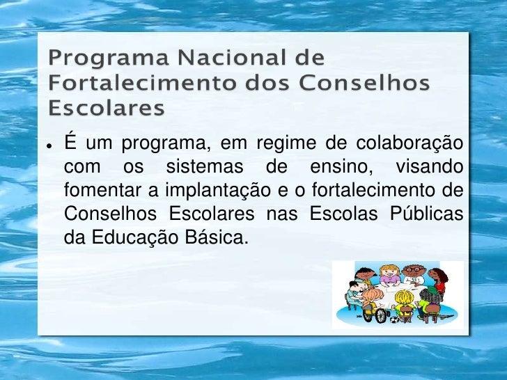 <ul><li>É um programa, em regime de colaboração com os sistemas de ensino, visando fomentar a implantação e o fortalecimen...
