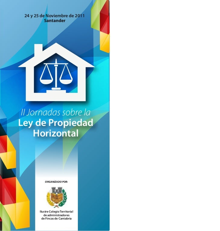 24 y 25 de Noviembre de 2011           Santander II Jornadas sobre laLey de Propiedad      Horizontal            ORGANIZAD...