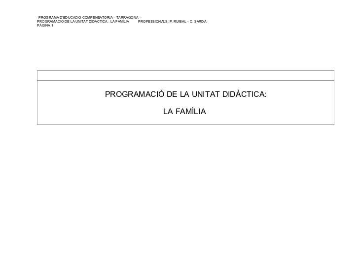 PROGRAMA D'EDUCACIÓ COMPENSATÒRIA – TARRAGONA –PROGRAMACIÓ DE LA UNITAT DIDÀCTICA: LA FAMÍLIA PROFESSIONALS: P. RUIBAL – C...