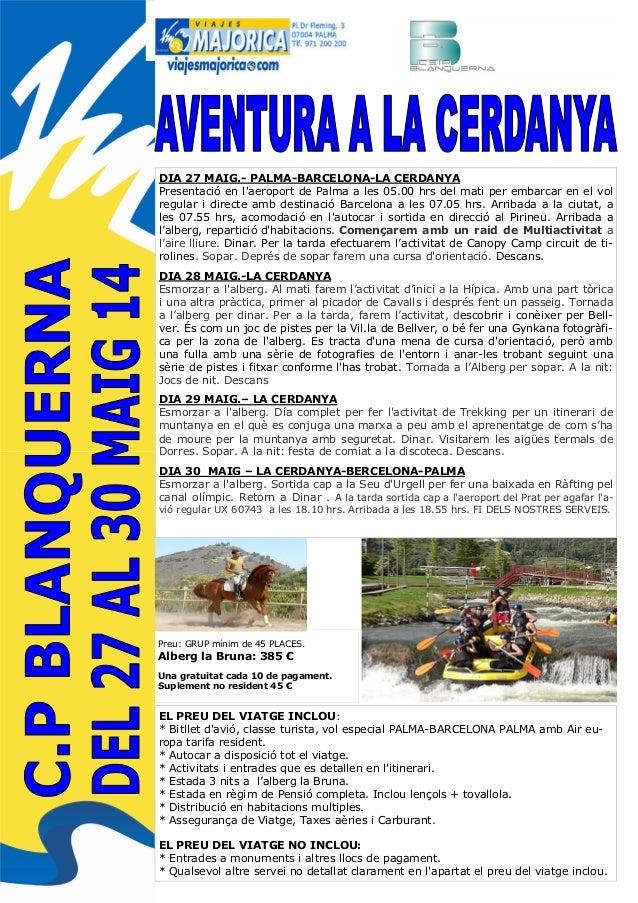 DIA 27 MAIG.- PALMA-BARCELONA-LA CERDANYA Presentació en l'aeroport de Palma a les 05.00 hrs del mati per embarcar en el v...