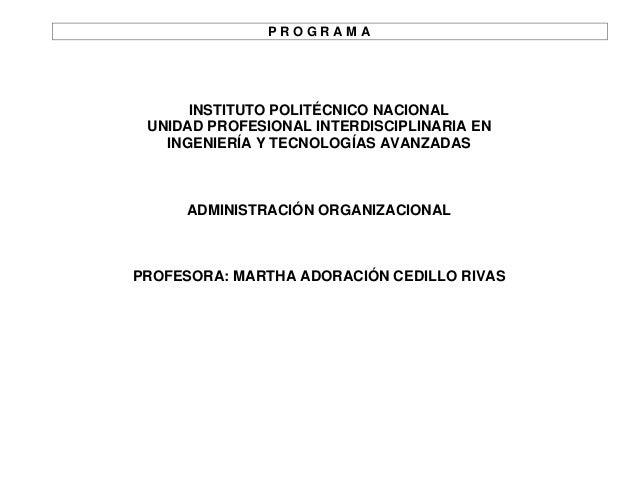 P R O G R A M A INSTITUTO POLITÉCNICO NACIONAL UNIDAD PROFESIONAL INTERDISCIPLINARIA EN INGENIERÍA Y TECNOLOGÍAS AVANZADAS...