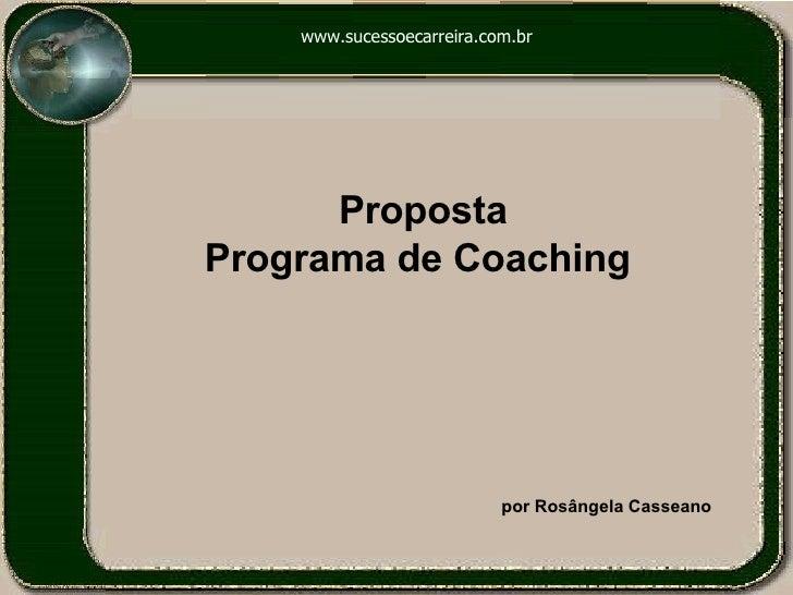 www.sucessoecarreira.com.br Proposta Programa de Coaching  por Rosângela Casseano