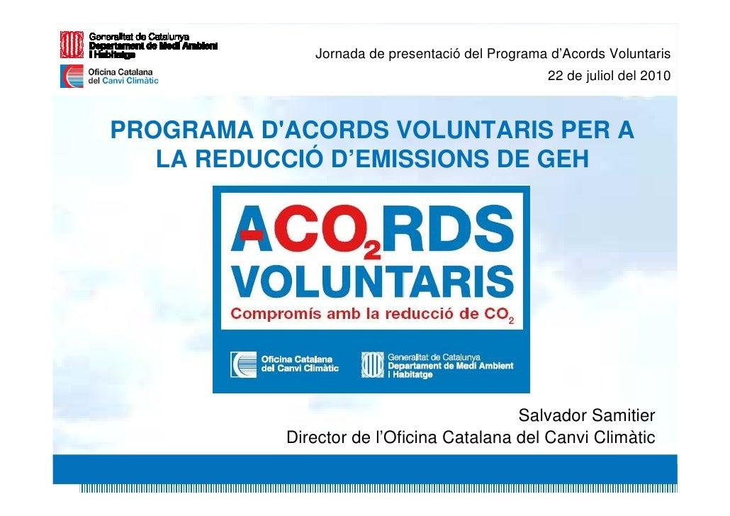 Jornada de presentació del Programa d'Acords Voluntaris                                                  22 de juliol del ...
