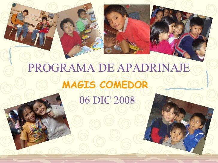 PROGRAMA DE APADRINAJE MAGIS COMEDOR 06 DIC 2008