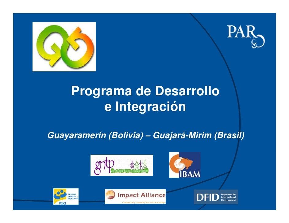 Programa de Desarrollo           e Integración  Guayaramerín (Bolivia) – Guajará-Mirim (Brasil)