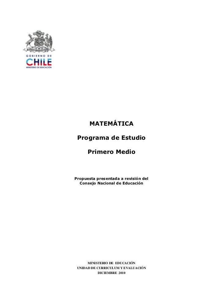 MATEMÁTICA Programa de Estudio      Primero MedioPropuesta presentada a revisión del  Consejo Nacional de Educación      M...