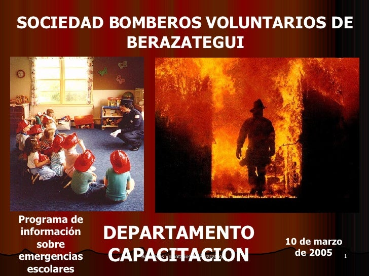 SOCIEDAD BOMBEROS VOLUNTARIOS DE BERAZATEGUI DEPARTAMENTO CAPACITACION Primer Programa de información sobre emergencias es...
