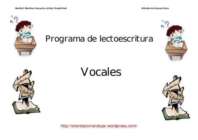 Maribel Martínez Camacho y Ginés Ciudad-Real Método de lectoescritura  Programa de lectoescritura  Vocales  http://orienta...
