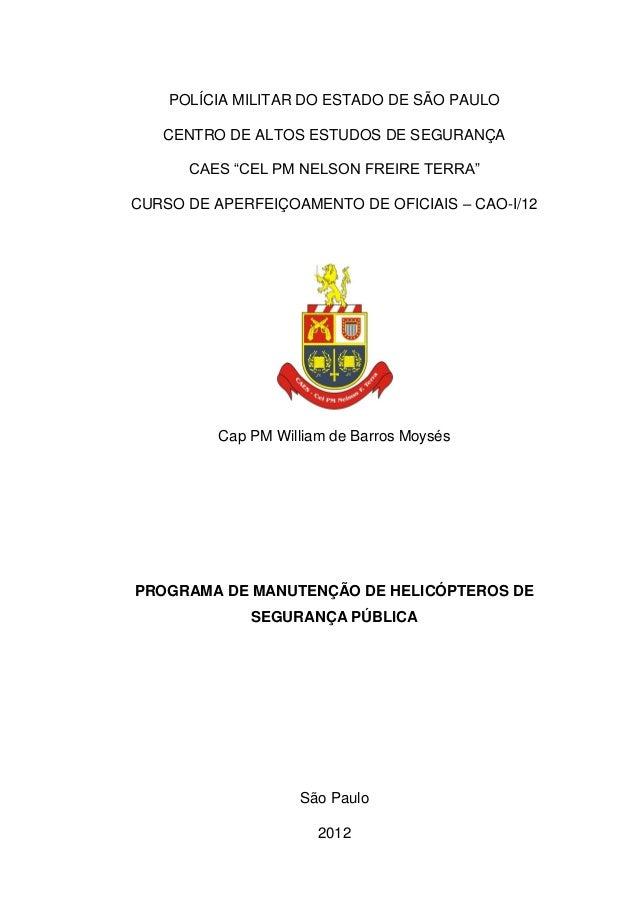 """POLÍCIA MILITAR DO ESTADO DE SÃO PAULO CENTRO DE ALTOS ESTUDOS DE SEGURANÇA CAES """"CEL PM NELSON FREIRE TERRA"""" CURSO DE APE..."""