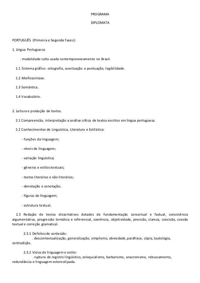 PROGRAMA DIPLOMATA PORTUGUÊS (Primeira e Segunda Fases): 1. Língua Portuguesa: . modalidade culta usada contemporaneamente...