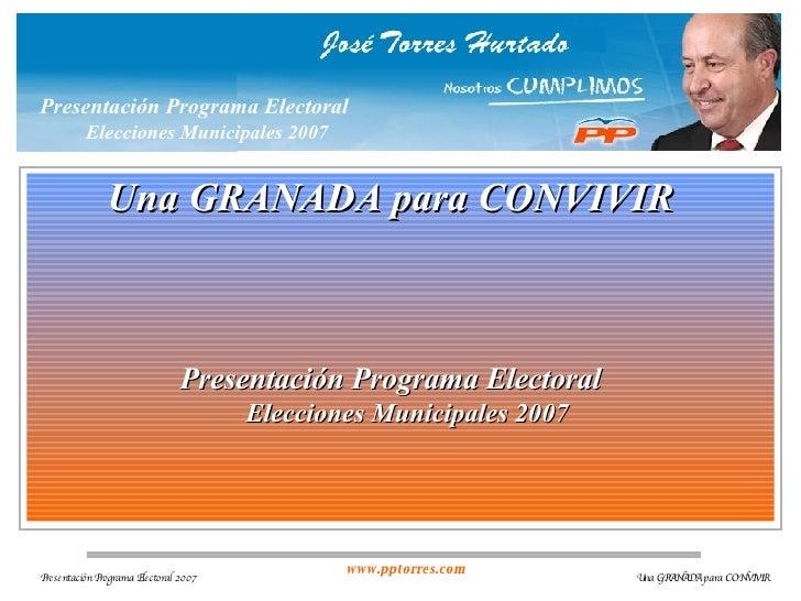 Presentación Programa Electoral   Elecciones Municipales 2007 Una GRANADA para CONVIVIR