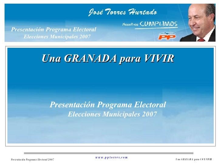 Presentación Programa Electoral   Elecciones Municipales 2007 Una GRANADA para VIVIR