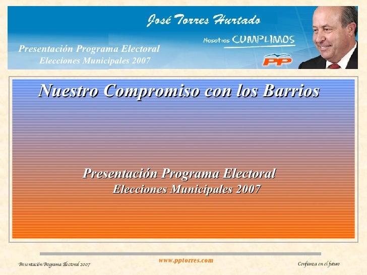 Presentación Programa Electoral   Elecciones Municipales 2007 Nuestro Compromiso con los Barrios