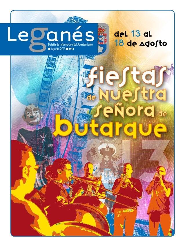 Los idus de marzo 2013 Del 13 al 18 de Agosto Fiestas de Nuestra Señora de Butarque LeganésBoletín de información del Ayun...