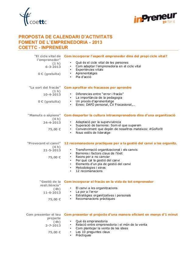 """PROPOSTA DE CALENDARI D'ACTIVITATSFOMENT DE L'EMPRENEDORIA - 2013COETTC - INPRENEUR       """"El cicle vital de   Com incorpo..."""