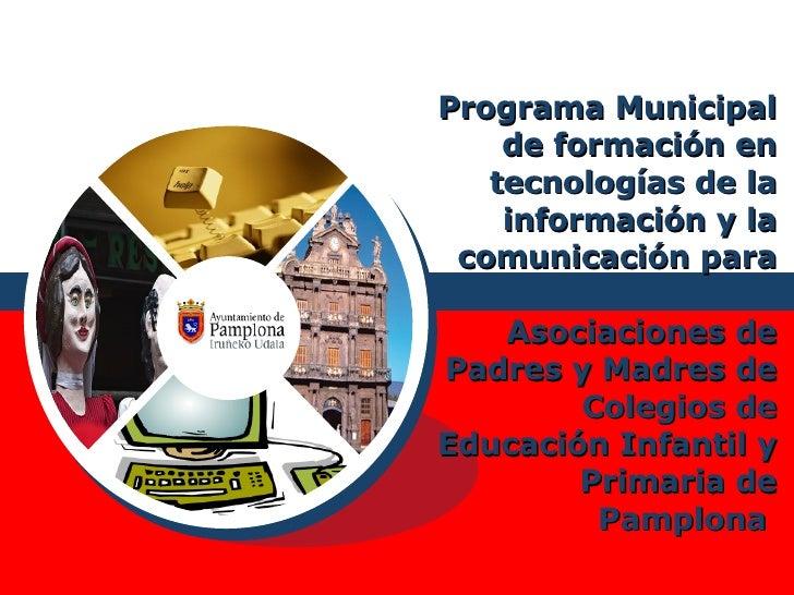 Programa Municipal de formación en tecnologías de la información y la comunicación para  Asociaciones de Padres y Madres d...