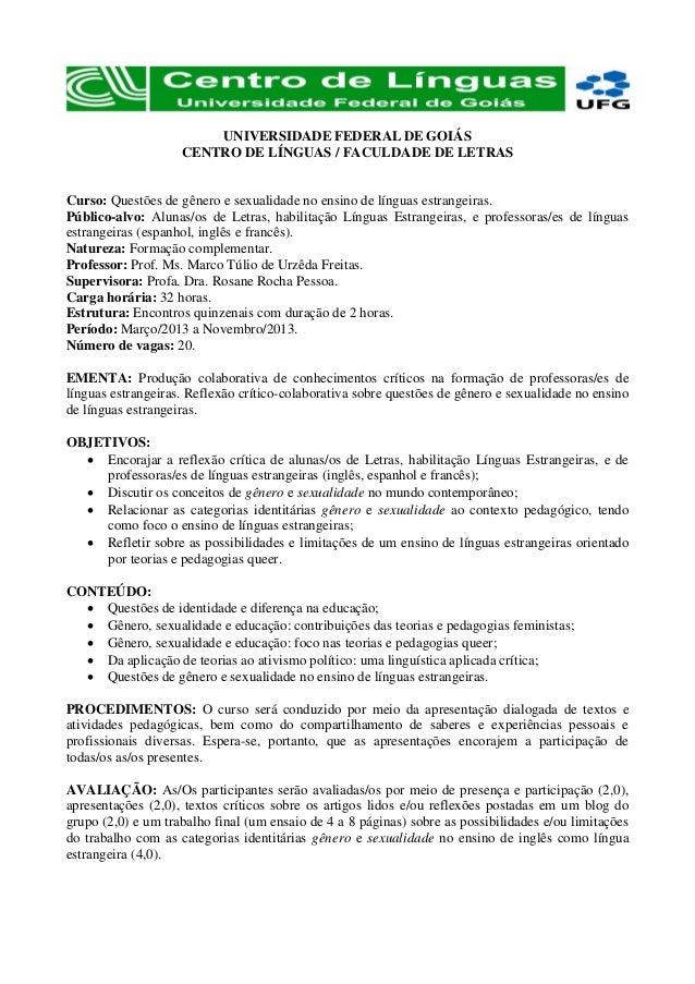 UNIVERSIDADE FEDERAL DE GOIÁS                    CENTRO DE LÍNGUAS / FACULDADE DE LETRASCurso: Questões de gênero e sexual...