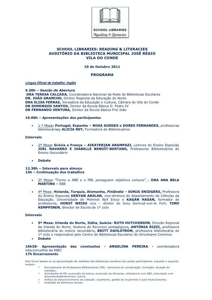 SCHOOL LIBRARIES: READING & LITERACIES                  AUDITÓRIO DA BIBLIOTECA MUNICIPAL JOSÉ RÉGIO                      ...
