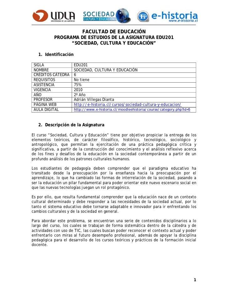 """FACULTAD DE EDUCACIÓN             PROGRAMA DE ESTUDIOS DE LA ASIGNATURA EDU201                   """"SOCIEDAD, CULTURA Y EDUC..."""