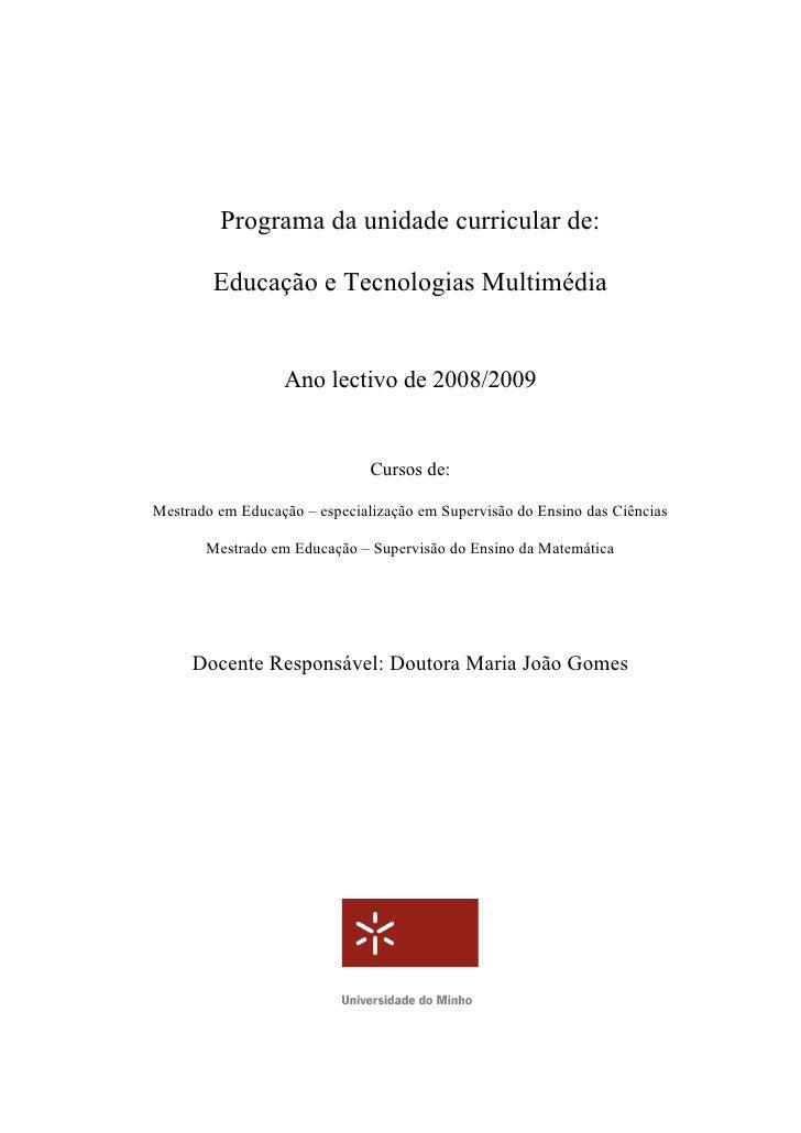 Programa da unidade curricular de:          Educação e Tecnologias Multimédia                     Ano lectivo de 2008/2009...