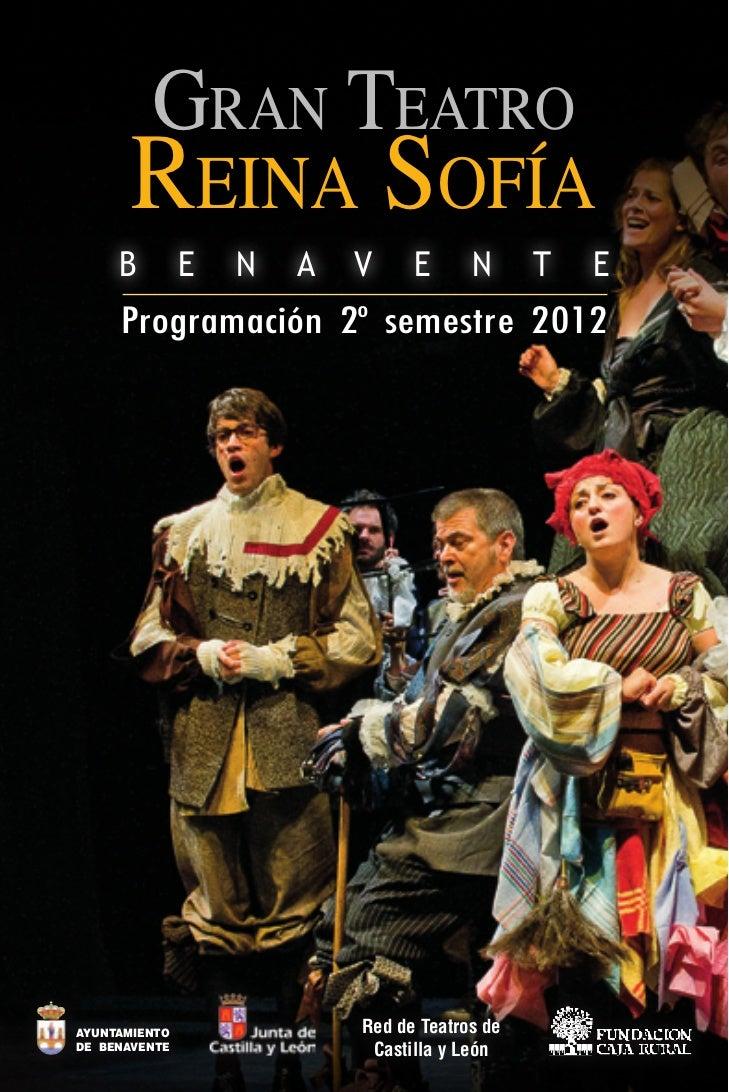 Gran Teatro       Reina Sofía     B         E   N   A   V     E      N      T   E     Programación 2º semestre 2012AYUNTAM...