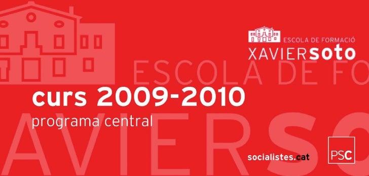 Vull des del Programa Anual de Formació de l'Escola Xavier Soto animar els companys i les companyes a participar d'aquest ...