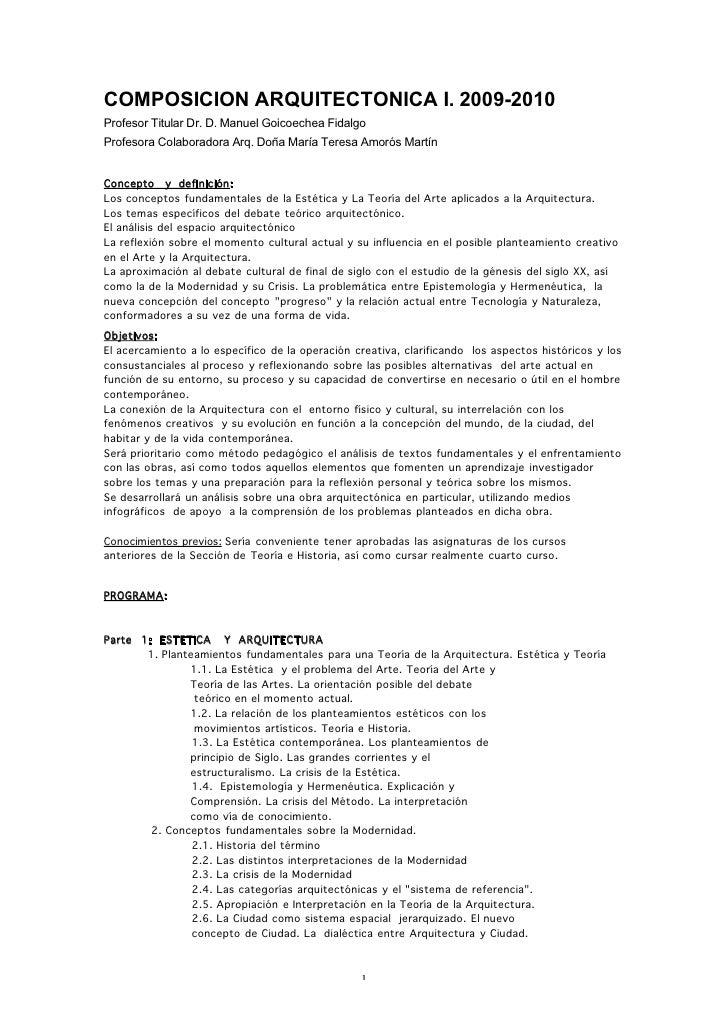 COMPOSICION ARQUITECTONICA I. 2009-2010Profesor Titular Dr. D. Manuel Goicoechea FidalgoProfesora Colaboradora Arq. Doña M...