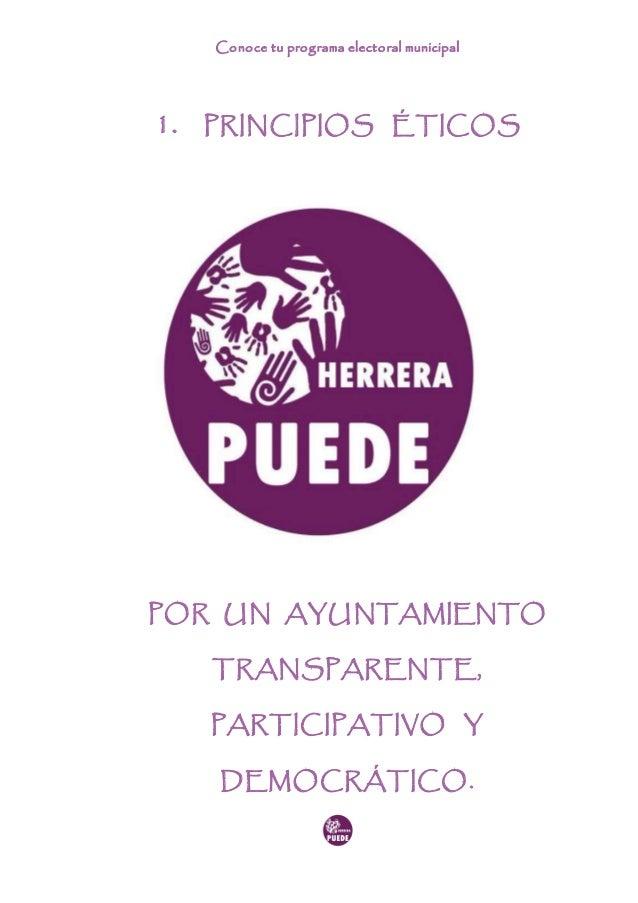 Conoce tu programa electoral municipal 1. PRINCIPIOS ÉTICOS POR UN AYUNTAMIENTO TRANSPARENTE, PARTICIPATIVO Y DEMOCRÁTICO.