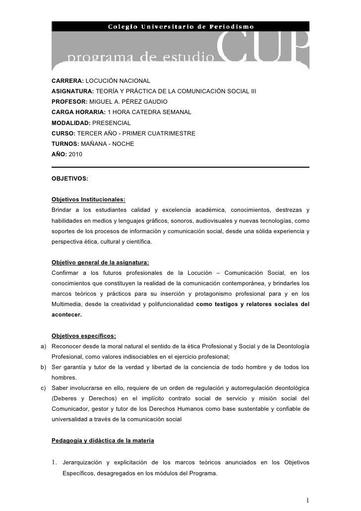 CARRERA: LOCUCIÓN NACIONAL     ASIGNATURA: TEORÍA Y PRÁCTICA DE LA COMUNICACIÓN SOCIAL III     PROFESOR: MIGUEL A. PÉREZ G...