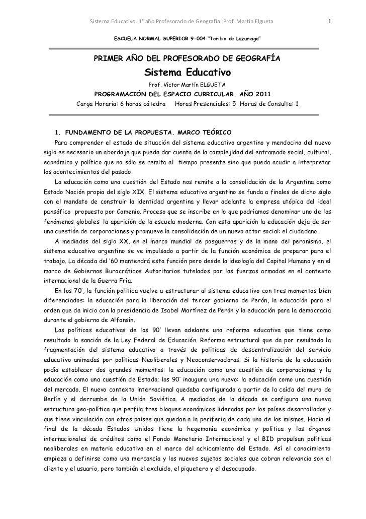 Sistema Educativo. 1° año Profesorado de Geografía. Prof. Martín Elgueta            1                         ESCUELA NORM...