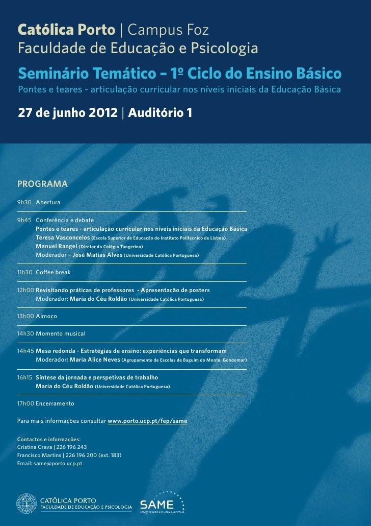 Católica Porto | Campus FozFaculdade de Educação e PsicologiaSeminário Temático – 1º Ciclo do Ensino BásicoPontes e teares...