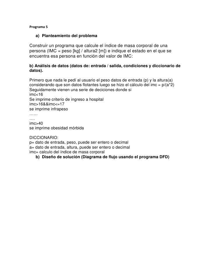 Programa 5   a) Planteamiento del problemaConstruir un programa que calcule el índice de masa corporal de unapersona (IMC ...