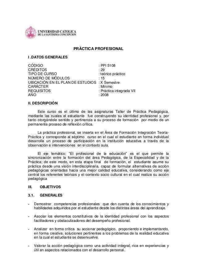 PRÁCTICA PROFESIONAL I .DATOS GENERALES CÓDIGO : PPI 5108 CRÉDITOS : 29 TIPO DE CURSO : teórico práctico NÚMERO DE MÓDULOS...