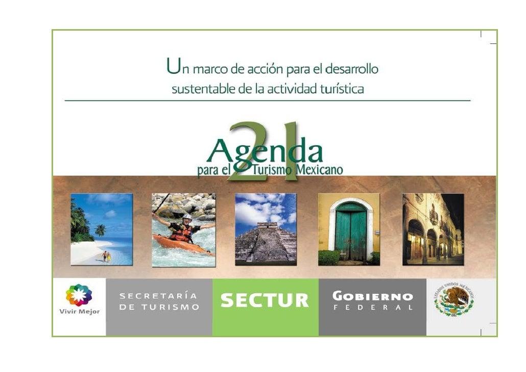 1. Presentación  Para el Gobierno Mexicano el turismo es una actividad de alta prioridad, tanto por su reconocida importan...