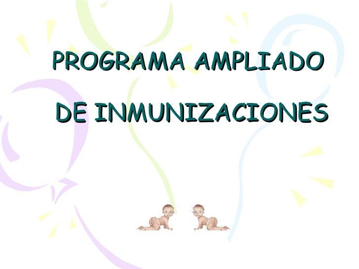 PROGRAMA AMPLIADO  DE INMUNIZACIONES