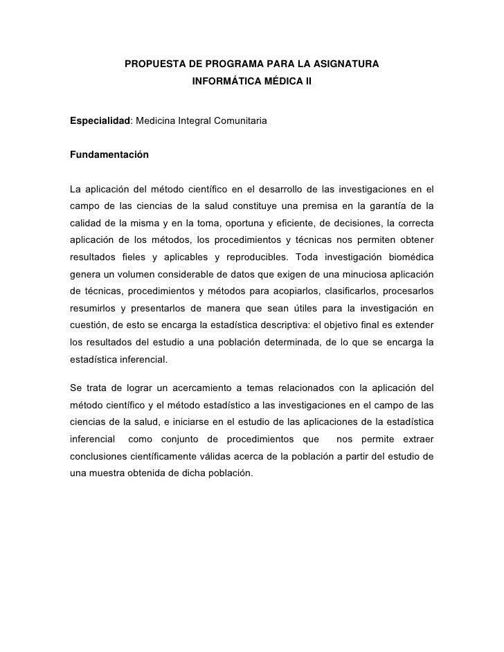 PROPUESTA DE PROGRAMA PARA LA ASIGNATURA                             INFORMÁTICA MÉDICA II    Especialidad: Medicina Integ...