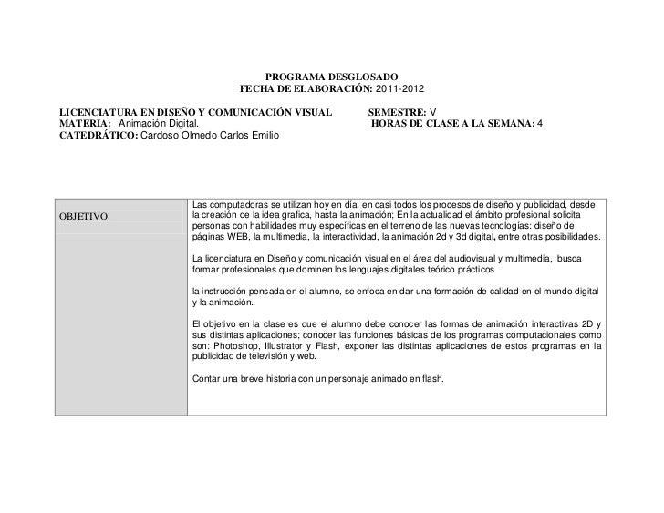 PROGRAMA DESGLOSADO                                FECHA DE ELABORACIÓN: 2011-2012LICENCIATURA EN DISEÑO Y COMUNICACIÓN VI...