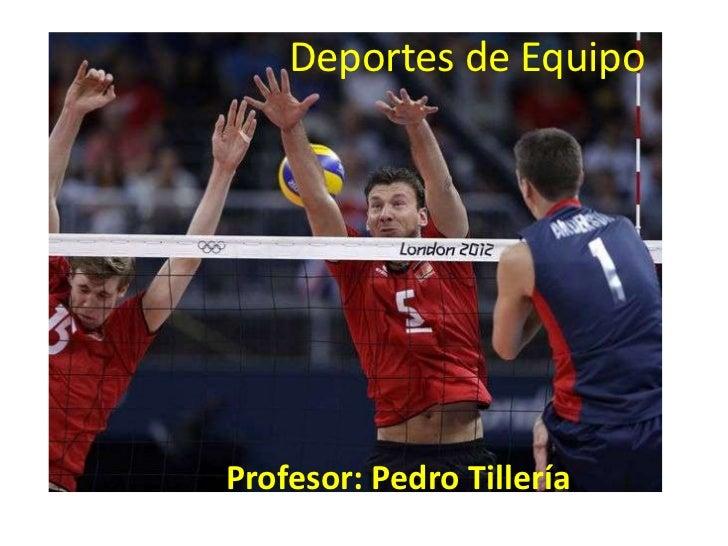 Deportes de EquipoProfesor: Pedro Tillería