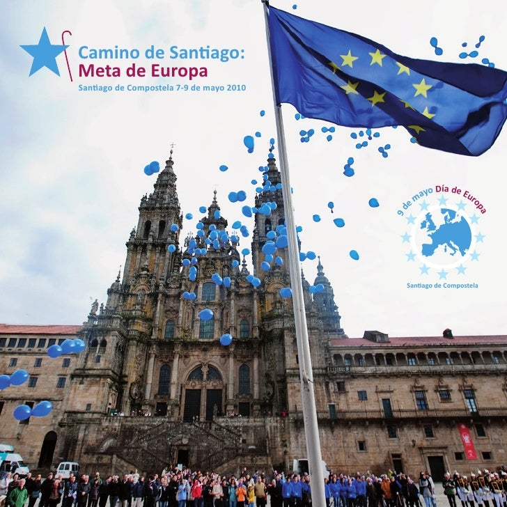 Camino de Santiago:             Meta de Europa             Santiago de Compostela 7-9 de mayo 2010                        ...