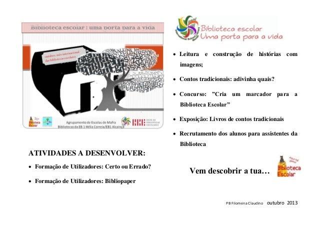 PB Filomena Claudino outubro 2013 ATIVIDADES A DESENVOLVER:  Formação de Utilizadores: Certo ou Errado?  Formação de Uti...