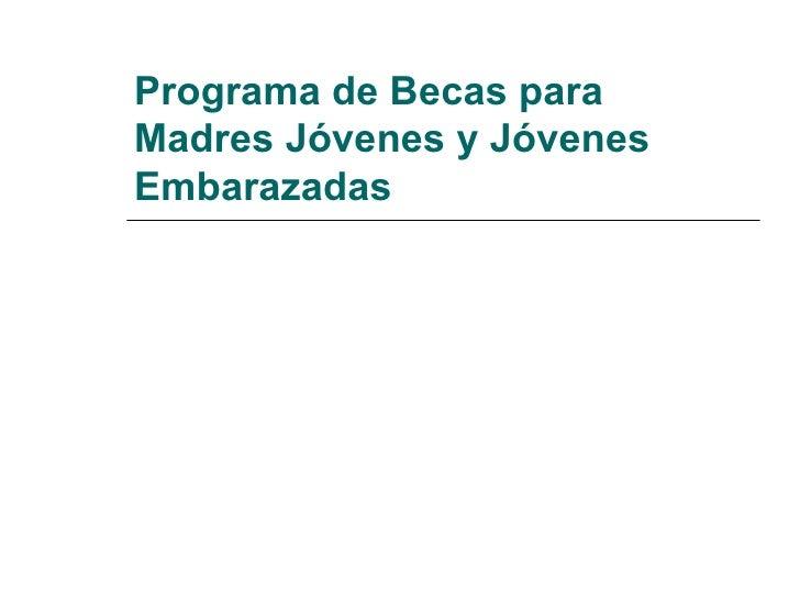 Programa de Becas para Madres Jóvenes y Jóvenes Embarazadas
