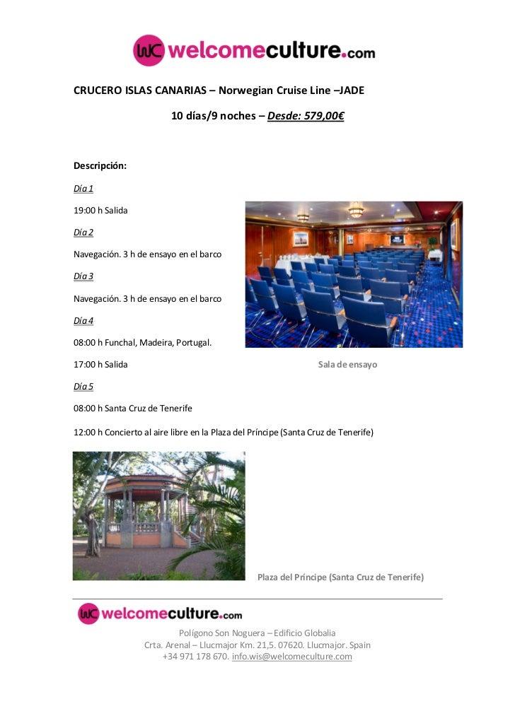 CRUCERO ISLAS CANARIAS – Norwegian Cruise Line –JADE                          10 días/9 noches – Desde: 579,00€Descripción...