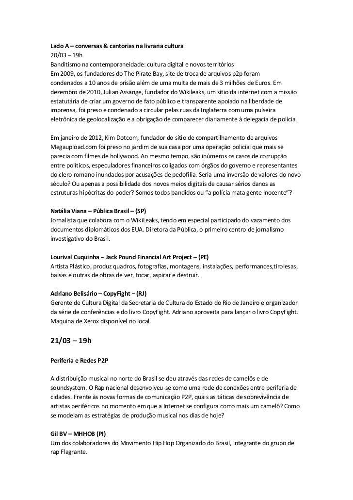 Lado A – conversas & cantorias na livraria cultura20/03 – 19hBanditismo na contemporaneidade: cultura digital e novos terr...
