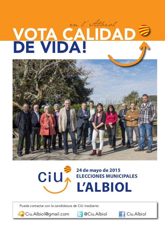 24 de mayo de 2015 eleccionEs municipalEs l'albiol DE VIDA! VOTA CALIDAD @Ciu.Albiol Ciu.Albiol Puede contactar con la can...