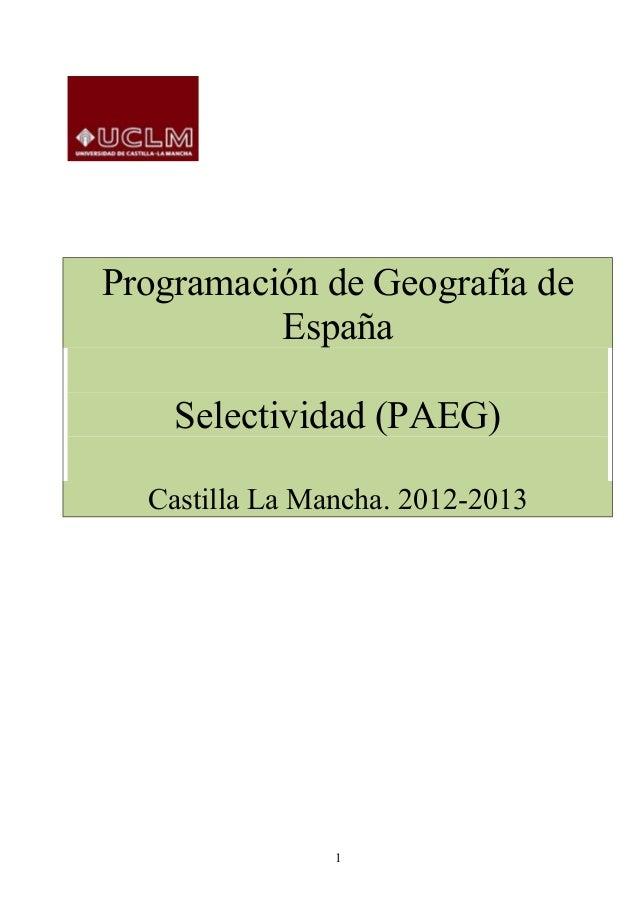 Programación de Geografía de          España    Selectividad (PAEG)  Castilla La Mancha. 2012-2013                1